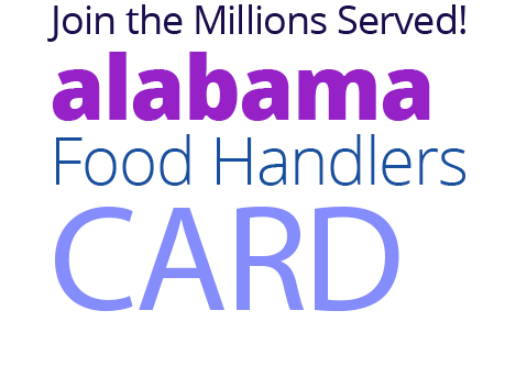 Join the Millions Served! ALABAMA Food Handlers Card